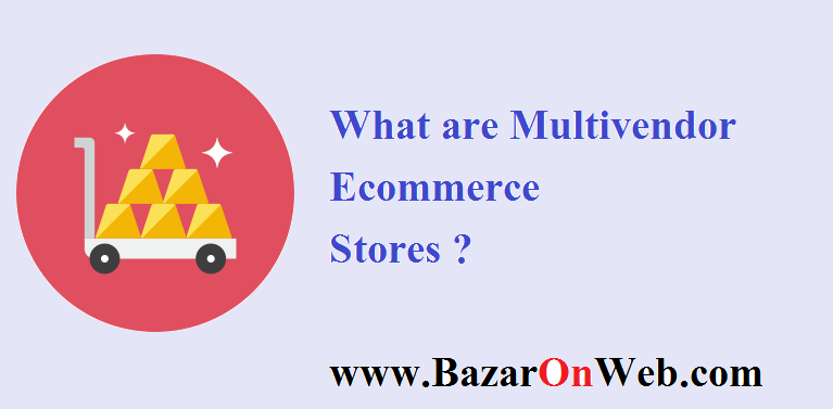 Multivendor Ecommerce Stores
